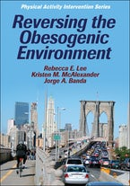 Reversing the Obesogenic Environment