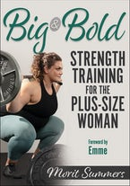 Big & Bold: Strength Training for the Plus-Size Woman